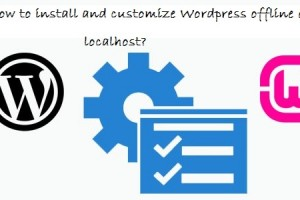 How to install and customize WordPress offline on localhost?