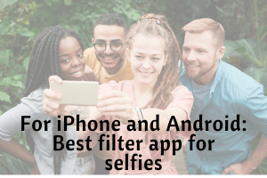 Best filter app for selfies